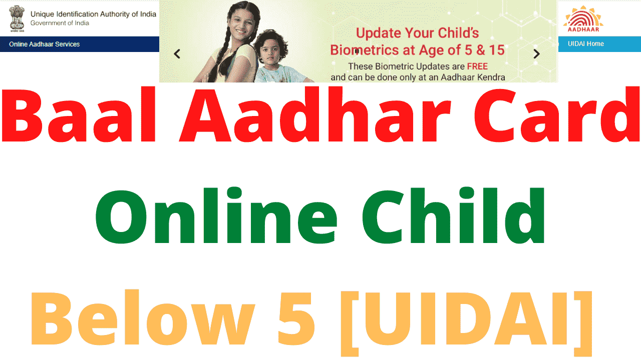 Baal Aadhar Card Online Child Below 5 [UIDAI]