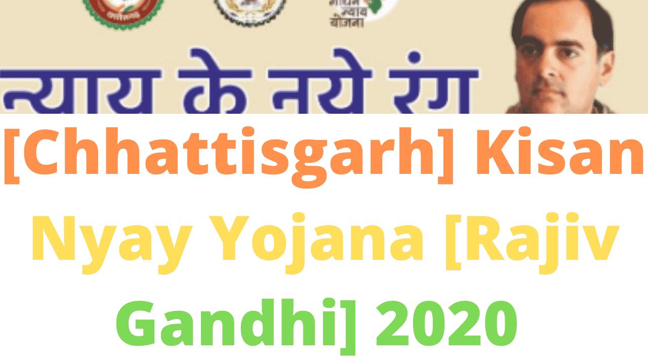 [Chhattisgarh] Kisan Nyay Yojana [Rajiv Gandhi] 2020