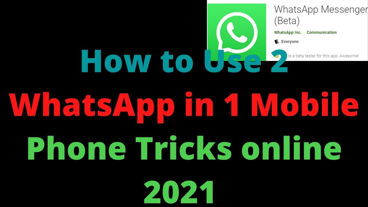 How to Use 2 WhatsApp in 1 Mobile Phone Tricks online 2021